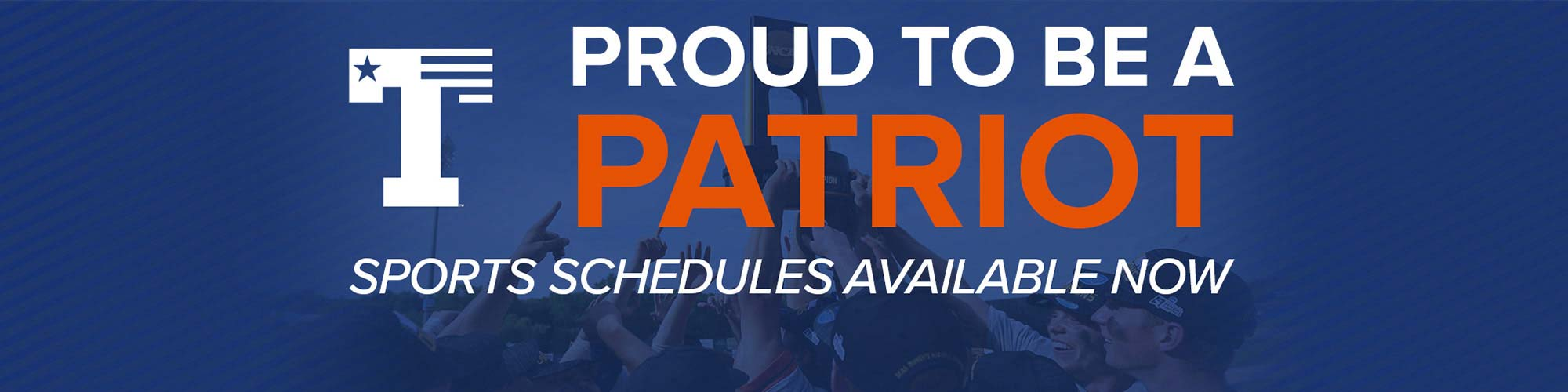 PROUD TO BE A PATRIOT | Sports Schedules Available Now