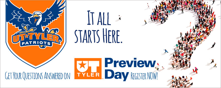 UT Tyler Preview Day