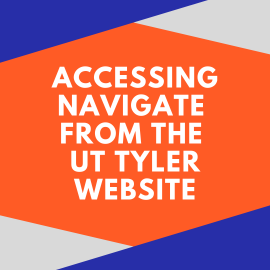 Accessing Navigate from the UT Tyler webpage