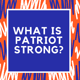 What is Patriot Strong?
